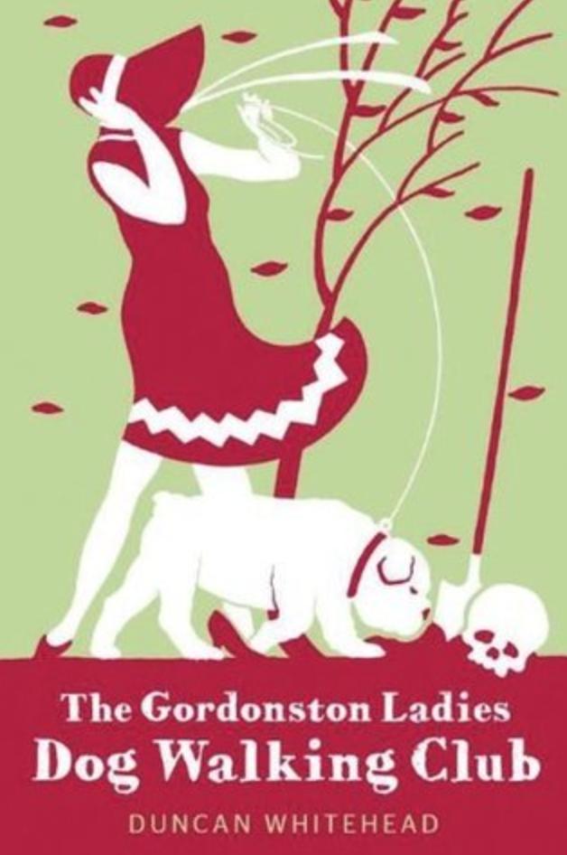 The Gordonstone Ladies Dog Walking Club by Duncan Whitehead